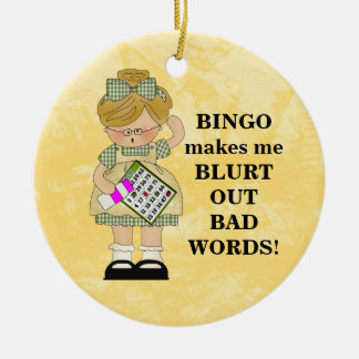 Bingo Makes Me ornament