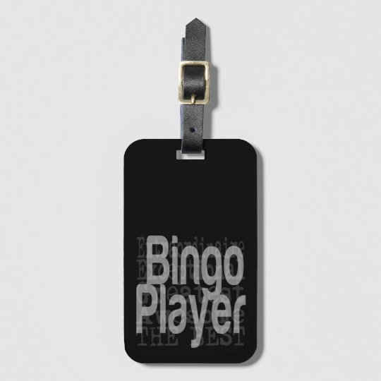 Bingo Player Extraordinaire Luggage Tag