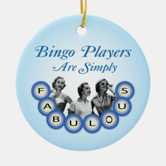 Bingo Players Are Simply Fabulous Ornament