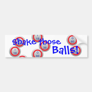 Bingo! Shake those Balls! Bumper Sticker