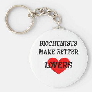Biochemists Make Better Lovers Keychain