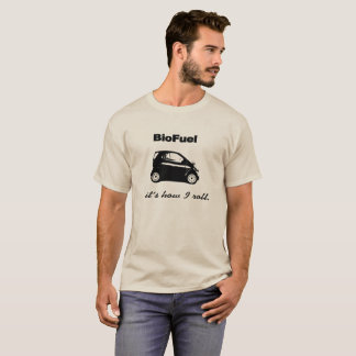 Biofuel - It's How I Roll T-Shirt