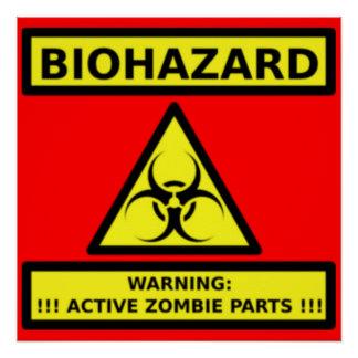 Biohazard Zombie Active Sign Perfect Poster