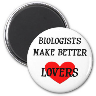 Biologists Make Better Lovers 2 Inch Round Magnet
