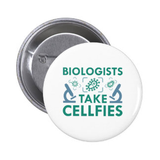 Biologists Take Cellfies 2 Inch Round Button