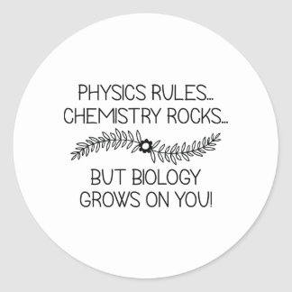 Biology Grows On You Round Sticker