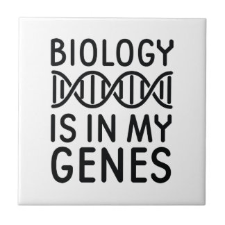 Biology Is In My Genes Tile