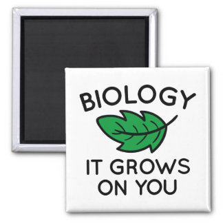 Biology It Grows On You Square Magnet