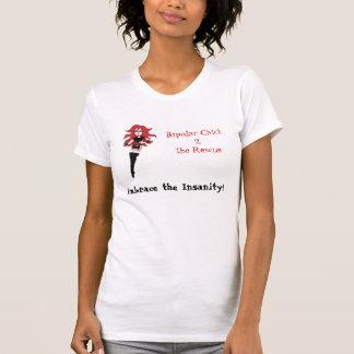 Bipolar Chick Embrace the Insanity T-Shirt