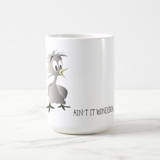 Bird-ain´t it wonderful! coffee mugs