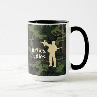 Bird hunting phrase: If it flies it dies, Mug