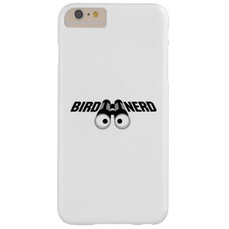 Bird Nerd Birdwatching Funny Gift Barely There iPhone 6 Plus Case