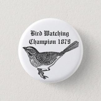 Bird Watching Champion 1879 1 Inch Round Button