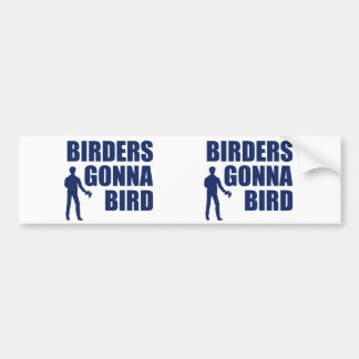Birders Gonna Bird Bumper Sticker