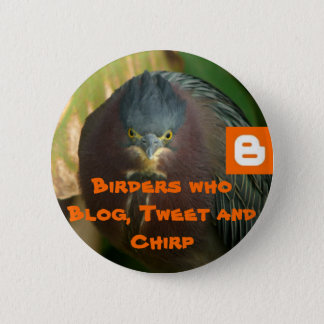 Birders who Blog, Tweet and Chirp 2 Inch Round Button