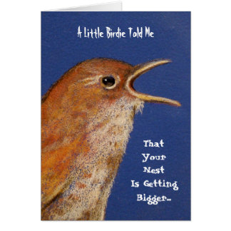 BIRDIE TOLD ME YOU'RE EXPECTING CARD