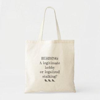 Birding Hobby or Stalking Budget Tote Bag