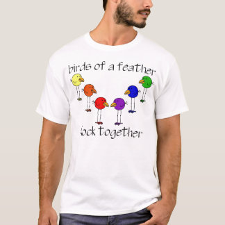 Birds of a feather flock together T-Shirt