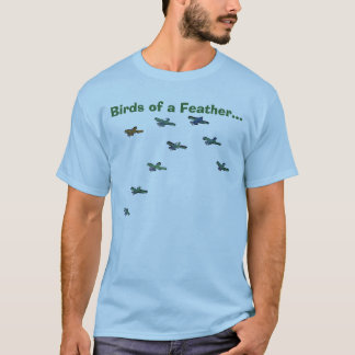 Birds of a feather... T-Shirt