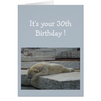 Birthday  30th Fun Age Humor Polar Bear Animal Card