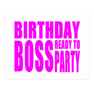 Birthday Boss Ready to Party in Pink Post Card