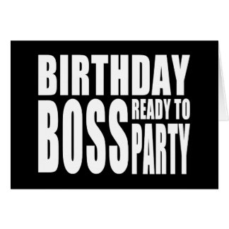 Birthday Boss Ready to Party Note Card