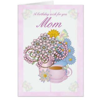 Birthday card flowers for Mom, Mom Birthday