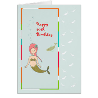 Birthday Card for 10 Year Old Girl with Mermaid