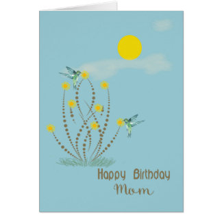 Birthday Card for Mom with Hummingbirds & Flowers