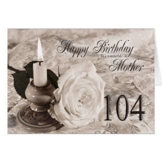 Birthday card for mother,104. The candle and rose