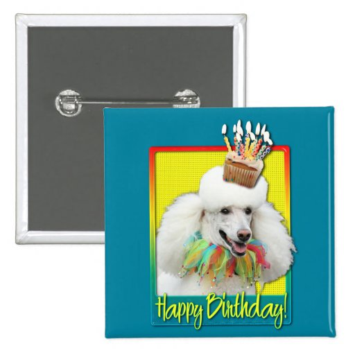 Birthday Cupcake - Poodle - White Pinback Buttons