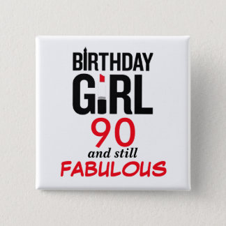 Birthday Girl 90 and still FABULOUS 2 Inch Square Button