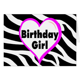 Birthday Girl (Heart Zebra Stripes) Card