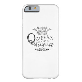 BIRTHDAY GIRL  QUEENS ARE BORN IN AUGUST BARELY THERE iPhone 6 CASE