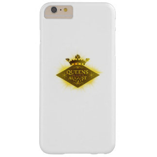 BIRTHDAY GIRL  QUEENS ARE BORN IN AUGUST BARELY THERE iPhone 6 PLUS CASE