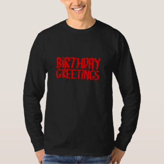 Birthday Greetings. Red and Black. T-Shirt