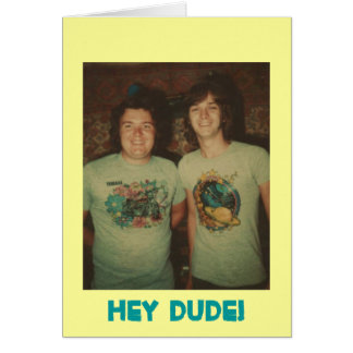 Birthday Hey Dude! Card