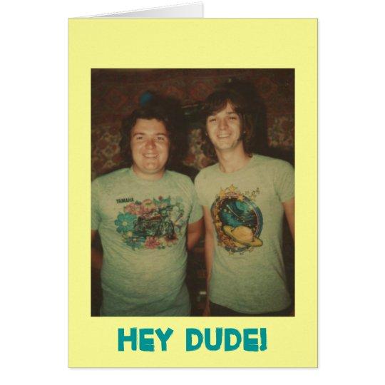 Birthday Hey Dude! Card