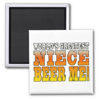 Birthday Parties Worlds Greatest Niece Beer Me Square Magnet