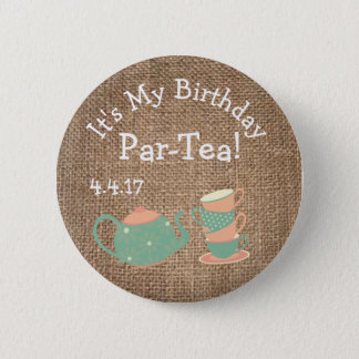 Birthday Party Button- Tea Party Badge 2 Inch Round Button