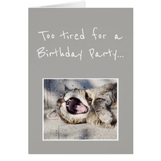 Birthday Party Never too tired Cat Animal Humor Card