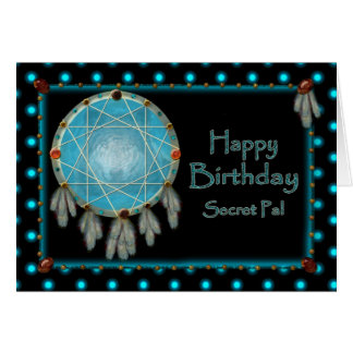 BIRTHDAY - SECRET PAL - DREAMCATCHER GREETING CARD