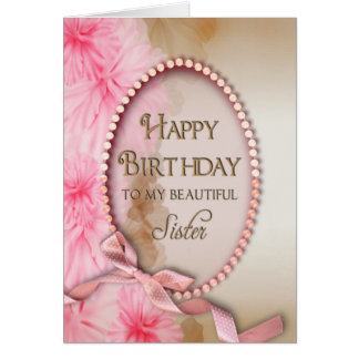 Birthday Sister - Pink Pearls - Floral Card