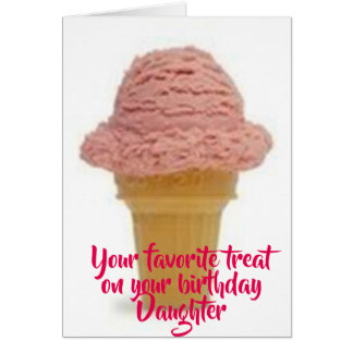 ***BIRTHDAY TREAT*** FOR OUR SWEET ***DAUGHTER*** CARD