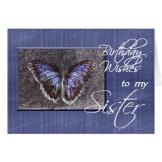 Birthday Wishes to my Sister-Blue Butterfly Card