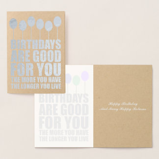 Birthdays Are Good For You Funny Birthday Silver Foil Card