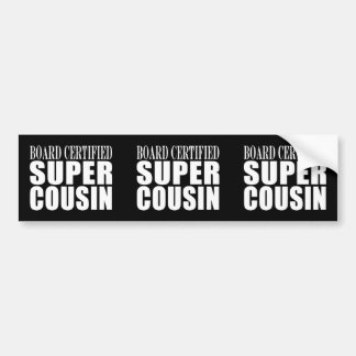 Birthdays Parties Board Certified Super Cousin Bumper Stickers