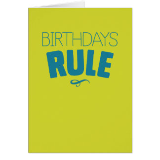 Birthdays Rule – And so do I for getting a card