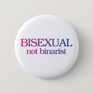 Bisexual, not binarist 2 inch round button