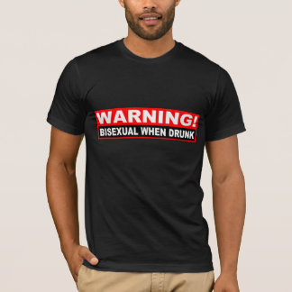 """Bisexual When Drunk"" warning shirt"